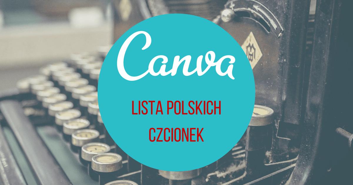 Lista polskich czcionek w canva.com lubelski inkubator technologii
